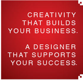Creativity that builds your business.